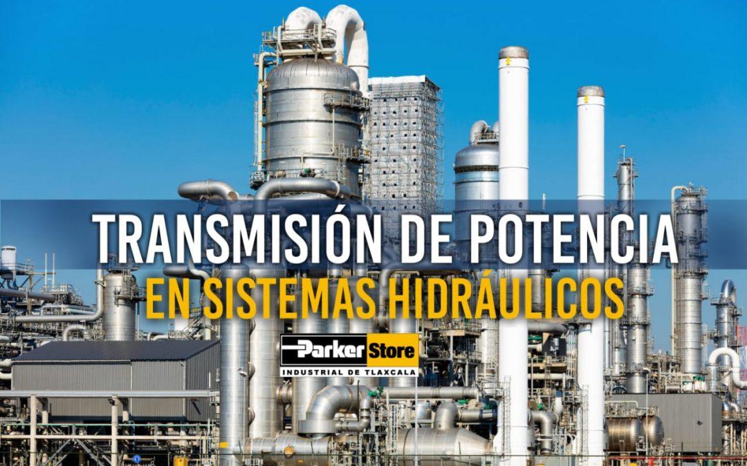 Transmisión de potencia en sistemas hidráulicos