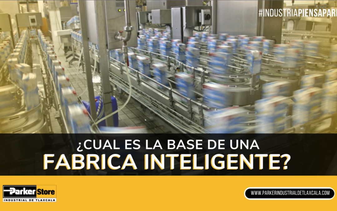 ¿Cuál es la Base de una Fábrica Inteligente?